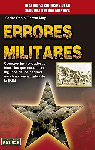 Errores militares (Bélica) por Pedro Pablo García May