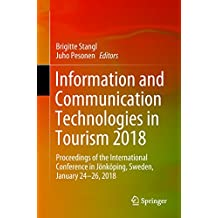 Information and Communication Technologies in Tourism 2018: Proceedings of the International Conference in Jönköping, Sweden, January 24-26, 2018 (English Edition)