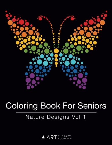 Coloring Book For Seniors Nature Designs Vol 1 Volume 11