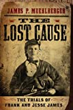 The Lost Cause: The Trials of Frank and Jesse James
