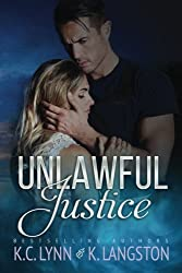 Unlawful Justice by K. C. Lynn (2015-11-07)