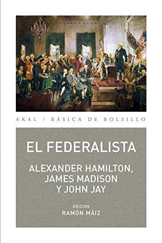 El Federalista (Básica de Bolsillo – Serie Clásicos del pensamiento político) por Alexander,  |Madison, James,  |Jay, John, Hamilton