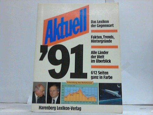 Aktuell '91 [ Das Lexikon der Gegenwart]