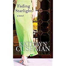 Fading Starlight by Kathryn Cushman (2016-06-01)