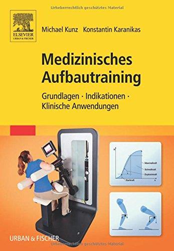 Medizinisches Aufbautraining: Grundlagen, Indikationen, Klinische Anwendungen