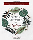 Simply Stitched with Appliqué: Embroidery Motifs and Projects with Linen, Cotton and Felt (Hardware Included)