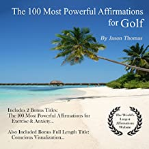 The 100 Most Powerful Affirmations for Golf
