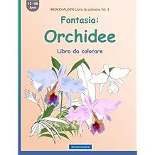 BROCKHAUSEN Libro da colorare Vol. 3 - Fantasia: Orchidee: Libro da colorare