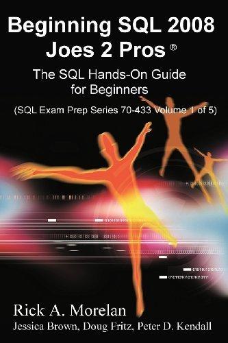 Beginning SQL 2008 Joes 2 Pros by Morelan, Rick A. (2009) Paperback