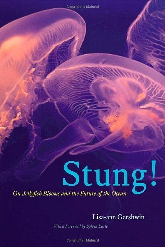 Stung!: On Jellyfish Blooms and the Future of the Ocean by Gershwin, Lisa-ann (2013) Hardcover