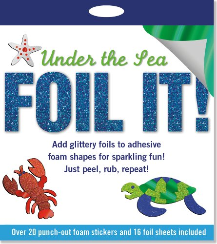 Foil It! Under the Sea Foam Sticker Activity Kit [With 16 Foil Sheets] -