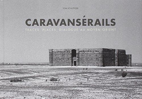 Caravansérails : Traces, places, dialogue au Moye...