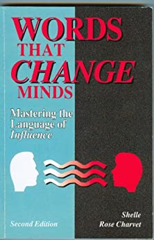 Words That Change Minds: Mastering the Language of Influence (English Edition) von [Charvet, Shelle Rose]