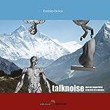 Talknoise. Poesie imperfette e lacerti di canzone