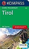 Tirol: Großes Wanderbuch mit Extra Tourenguide zum Herausnehmen, 156 Touren und GPX-Daten zum Download.: Wandelboek (KOMPASS Große Wanderbücher, Band 1620)
