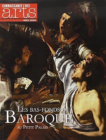 Connaissance des Arts, Hors-série N° 655 : Les bas-fonds du baroque au Petit Palais