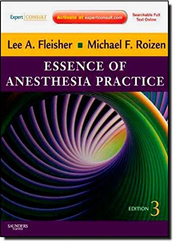 Essence of Anesthesia Practice: Expert Consult - Online and Print, 3e by Lee A Fleisher MD FACC (2010-12-29)