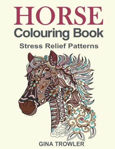 Horse Colouring Book: Stress Relief Colouring