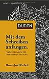 Mit dem Schreiben anfangen (Duden - Kreatives Schreiben) - Hanns-Josef Ortheil