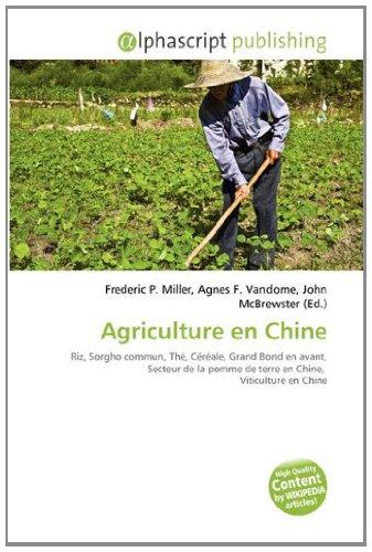 Agriculture en Chine: Riz, Sorgho commun, Thé, Céréale, Grand Bond en avant, Secteur de la pomme de terre en Chine,  Viticulture en Chine