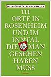 111 Orte in Rosenheim und im Inntal, die man gesehen haben muss: Reiseführer