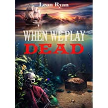 When We Play Dead (English Edition)