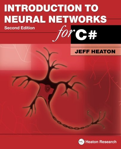 Introduction to Neural Networks for C#, 2nd Edition (Java Networks Neural)