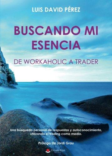 Buscando mi esencia: de workaholic a trader