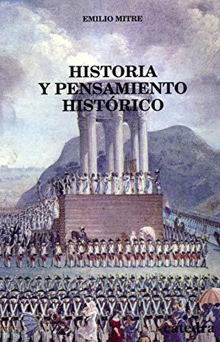 Historia y pensamiento histórico: Estudio y antología (Historia. Serie Menor)