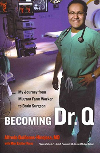 [Becoming Dr. Q: My Journey from Migrant Farm Worker to Brain Surgeon] (By: Doctor Alfredo Quinones-Hinojosa) [published: November, 2012]