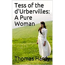 Tess of the d'Urbervilles: A Pure Woman (English Edition)