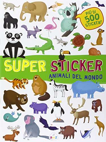 Animali del mondo. Super sticker. Con adesivi. Ediz. illustrata