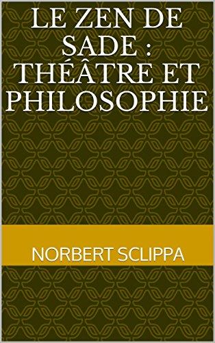 Le Zen de Sade : Théâtre et Philosophie pdf epub