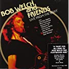 Live from the Roxy by Bob Welch and Friends (2004-10-12)