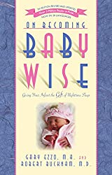 On Becoming Baby Wise: Giving Your Infant the Gift of Nighttime Sleep (English Edition)