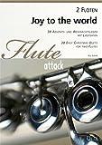 Joy To The World. 38 Advents- und Weihnachtslieder mit Liedtexten für zwei Flöten (Spielpartitur)