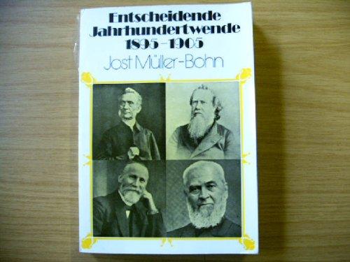Entscheidende Jahrhundertwende 1895-1905. Geistlich-Geschichtliche Beurteilung der Jahre 1895 bis 1945, Originaldokumentation der Erweckungszeit 1895-1905