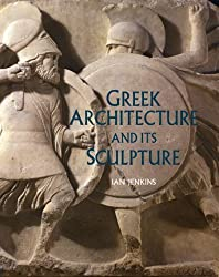 Greek Architecture and Its Sculpture by I Jenkins (2008-03-20)