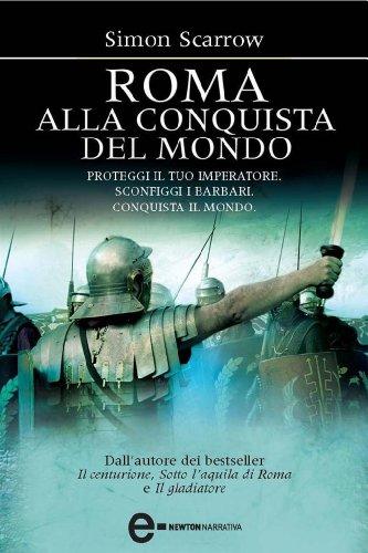 Roma alla conquista del mondo (Macrone e Catone Vol. 2)
