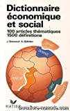 Dictionnaire économique et social - 100 articles thématiques, 1500 définitions