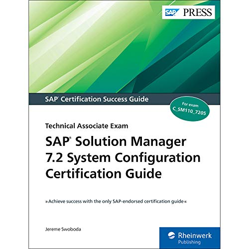 SAP Solution Manager 7.2 System Configuration Certification Guide: Technology Associate Exam