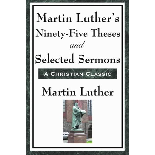 Martin Luther's Ninety-Five Theses and Selected Sermons by Martin Luther (2008-12-18)