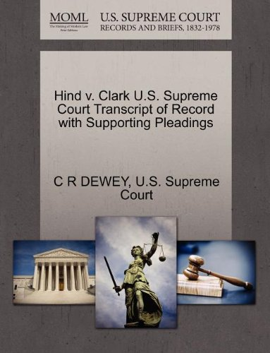 Hind v. Clark U.S. Supreme Court Transcript of Record with Supporting Pleadings