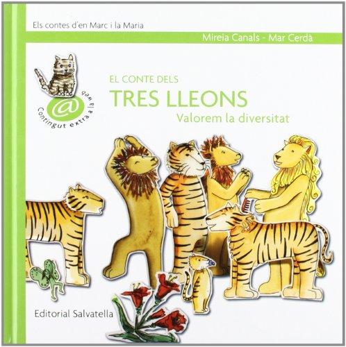 El conte dels tres lleons: Marc i la Maria 7 (valorem diversitat) (Els contes d'en Marc i Maria)
