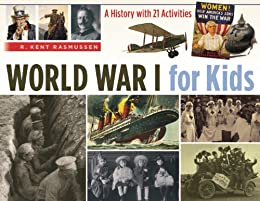 Descargar Epub World War I for Kids: A History with 21 Activities (For Kids series)
