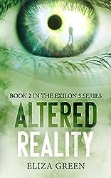 Altered Reality: A Dystopian Post Apocalyptic Novel (Exilon 5 Book 2)