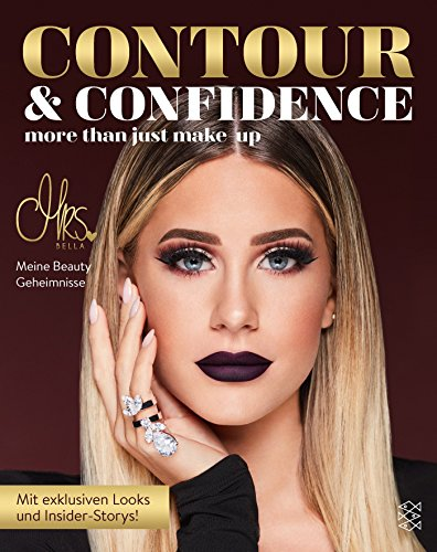 Contour & Confidence: Mrs. Bellas Beauty-Geheimnisse. Mit exklusiven Looks und Insider-Storys Hut-mode