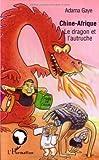 Chine-Afrique - Le dragon et l'autruche : Essai d'analyse de l'évolution contrastée des relations sino-africaines : saint ou impie alliance du XXIe siècle ? de Adama Gaye (15 mai 2006) Broché - 15/05/2006