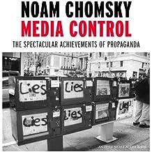 Media Control: The Spectacular Achievements of Propaganda (Open Media)