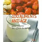 Les 100 aliments anti-age